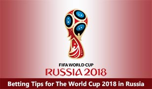 Betting Tips for The World Cup 2018 in Russia